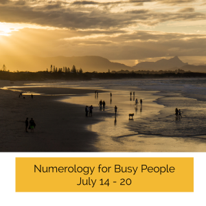 Numerology for Busy PeopleJuly 13 - 20 (1)