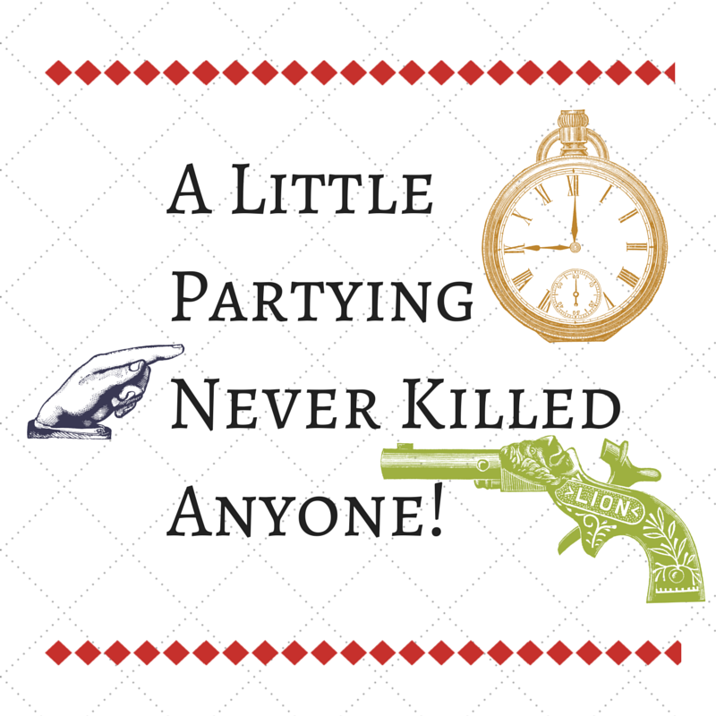 A Little Partying Never Killed Anyone!